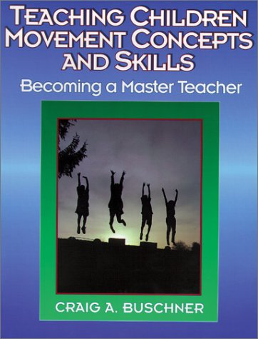 9780873224802: Teaching Children Movement Concepts and Skills: Becoming a Master Teacher (American Master Teacher Program)