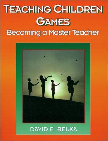 9780873224819: Teaching Children Games: Becoming a Master Teacher (AMERICAN MASTER TEACHER PROGRAM)