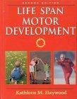 Life Span Motor Development: Kathleen M., Phd