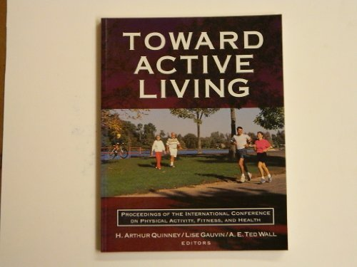 9780873225236: Toward Active Living: Proceedings of the International Conference on Physical Activity, Fitness, and Health
