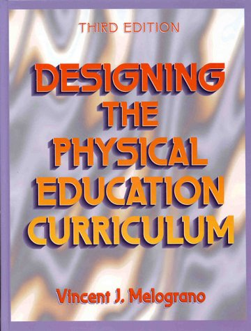 9780873225250: Designing the Physical Education Curriculum