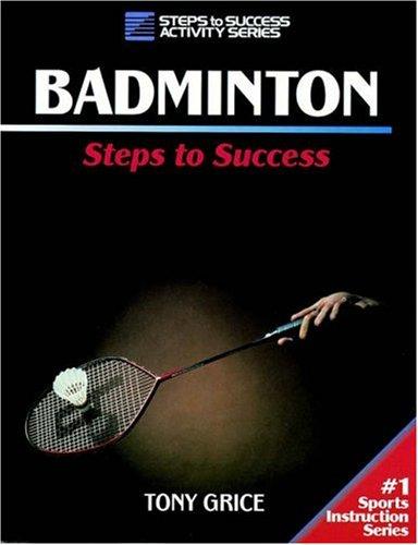 9780873226134: Badminton (Steps to Success S.)