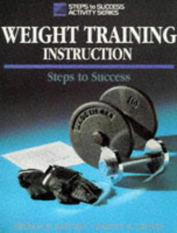 9780873226189: Weight Training Instruction: Steps to Success (Steps to Success Activity Series)