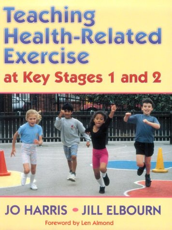 Teaching Health-Related Exercise at Key Stages 1: Jo Harris, Jill