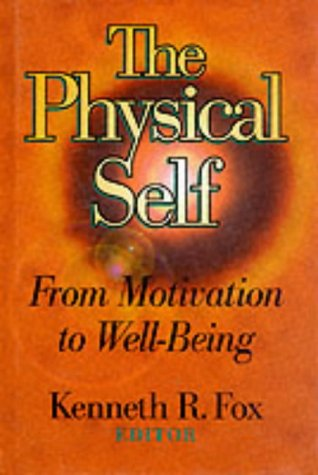 9780873226899: The Physical Self: From Motivation to Well Being