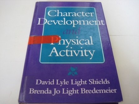 9780873227117: Character Development and Physical Activity