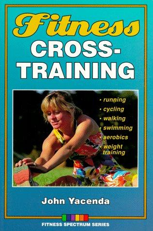 9780873227704: Fitness Cross-Training (Fitness Spectrum)
