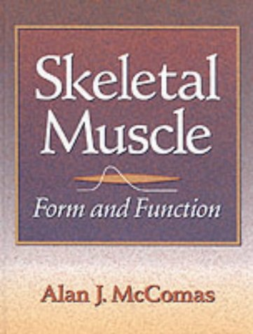 9780873227803: Skeletal Muscle: Form and Function ...
