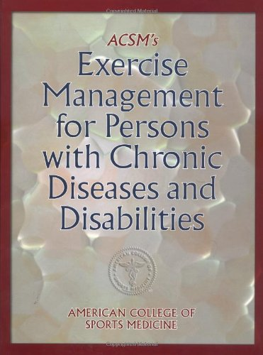 ACSM's Exercise Management for Persons with Chronic: Human Kinetics Pub