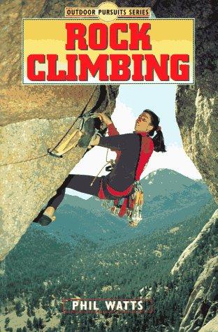 9780873228145: Rock Climbing (Outdoor Pursuits Series)