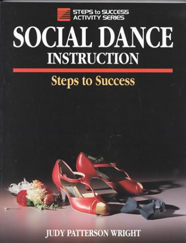 9780873228305: Social Dance Instruction: Steps to Success (Steps to Success Activity Series)