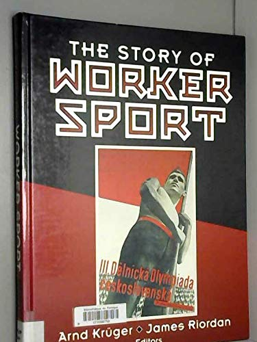 9780873228749: The Story of Worker Sport