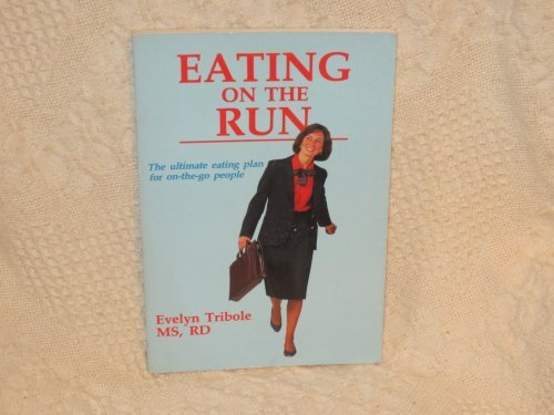 9780873229043: Eating on the Run: The Ultimate Eating Plan for on-the-go People