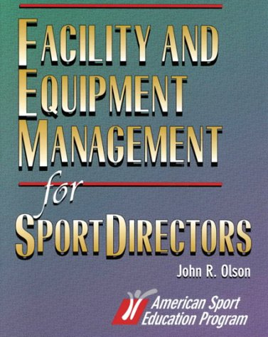 9780873229401: Facility and Equipment Management for Sport Directors