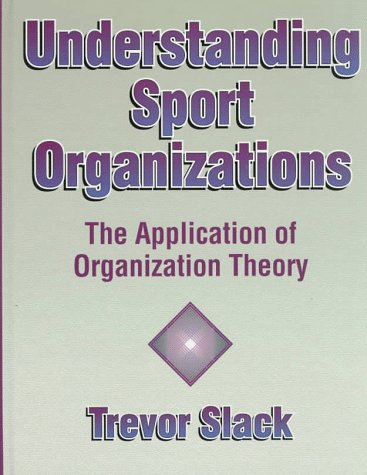 9780873229487: Understanding Sport Organizations: The Application of Organization Theory