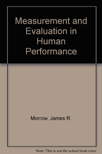 Measurement and Evaluation in Human Performance: James R. Morrow