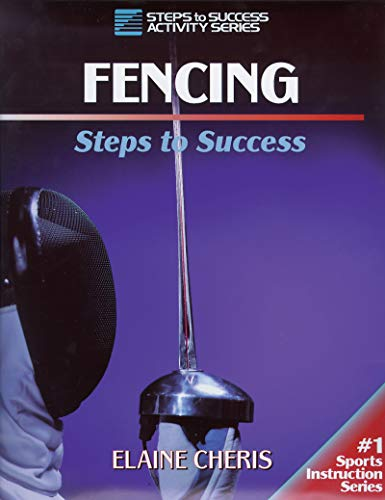 9780873229722: Fencing: Steps to Success (Steps to Success Activity)