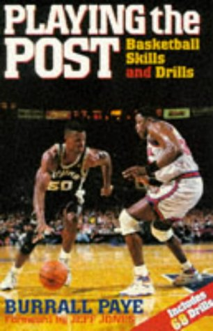 Playing the Post: Basketball Skills and Drills (0873229797) by Burrall Paye