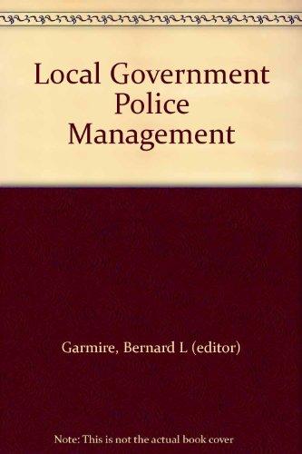 Local Government Police Management (Municipal Management Ser)