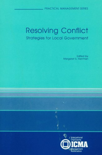 Resolving Conflict: Strategies for Local Government (Practical Management Series)