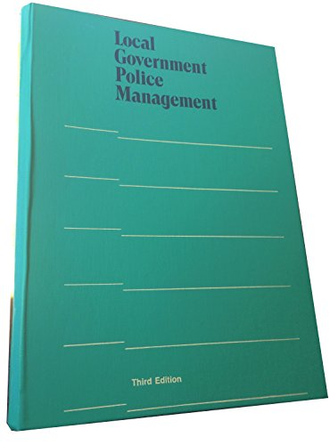 9780873260848: Local Government Police Management (Municipal Management Series)