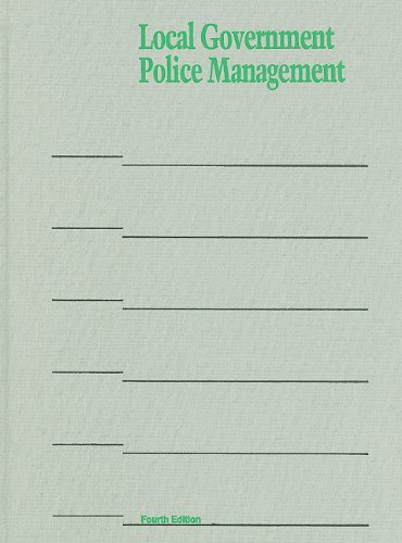 9780873261319: Local Government Police Management (Municipal Management Series)