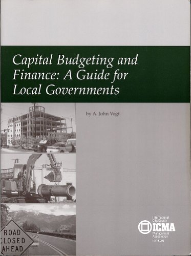 9780873261371: Capital Budgeting and Finance: A Guide for Local Governments