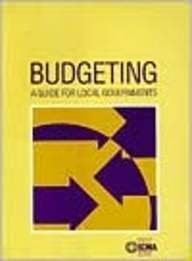 9780873261517: Budgeting: A Guide for Local Government