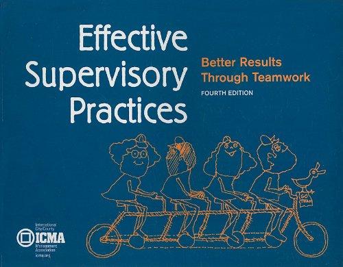 9780873261760: Effective Supervisory Practices: Better Results Through Teamwork (Municipal Management Series)