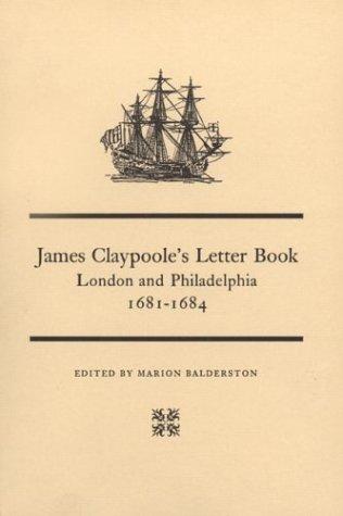 9780873280273: James Claypoole's Letter Book: London and Philadelphia, 1681-1684