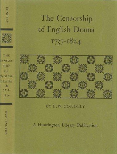 The Censorship of English Drama, 1737-1824: Conolly, L. W.