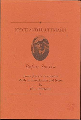 Joyce and Hauptmann: Before sunrise : James Joyce's translation: Perkins, Jill