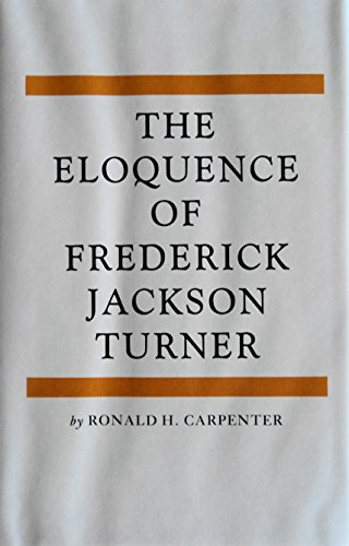The Eloquence of Frederick Jackson Turner