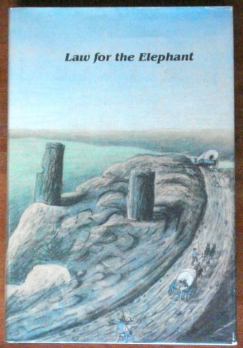 9780873281041: Law for the Elephant: Property and Social Behavior on the Overland Trail