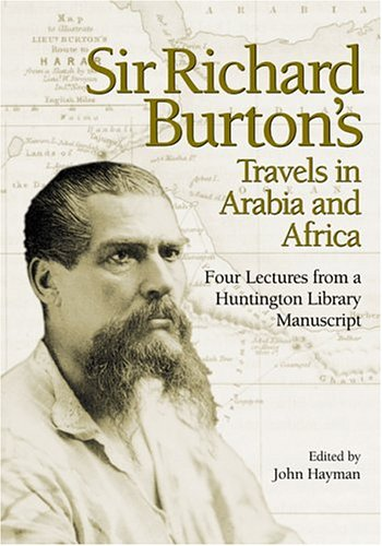 9780873281317: Sir Richard Burton's Travels in Arabia and Africa: Four Lectures from a Huntington Library Manuscript