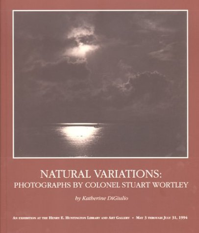 9780873281485: Natural Variations: Photographs by Colonel Stuart Wortley