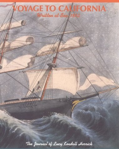 9780873281652: Voyage to California: Written at Sea, 1852: The Journal of Lucy Kendall Herrick