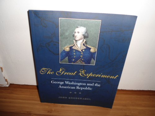 9780873281744: The Great Experiment: George Washington and the American Republic