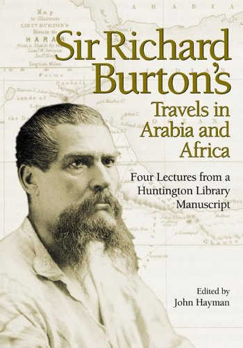 9780873282093: Sir Richard Burton's Travels in Arabia and Africa: Four Lectures from a Huntington Library Manuscript