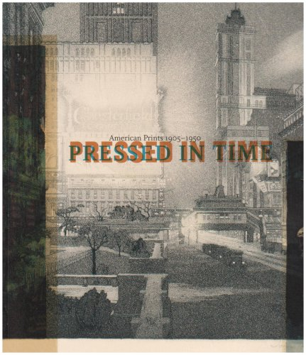 Pressed in Time: American Prints, 1905-1950