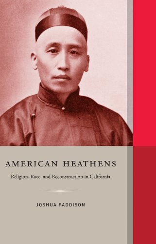 9780873282444: American Heathens: Religion, Race, and Reconstruction in California (Western Histories)