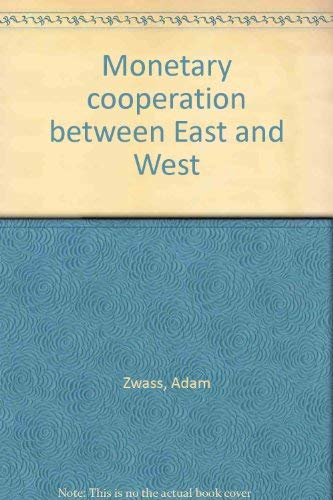 Monetary Cooperation between East & West