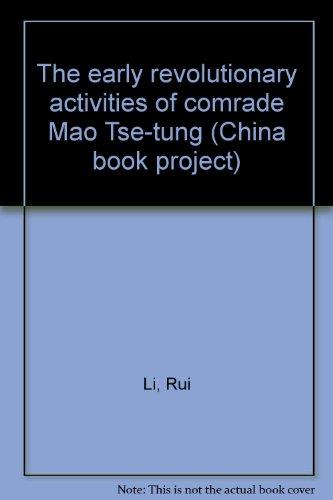 The Early Revolutionary Activities of Comrade Mao