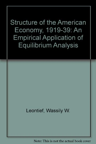 9780873320870: Structure of the American Economy 1919-1939: An Empirical Application of Equilibrium Analysis