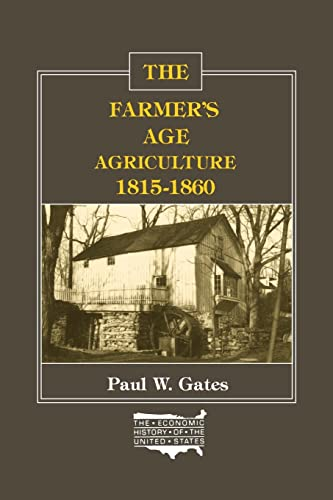 9780873321006: The Farmer's Age: Agriculture 1815-1860 (The Economic History of the United States, Vol. 3)