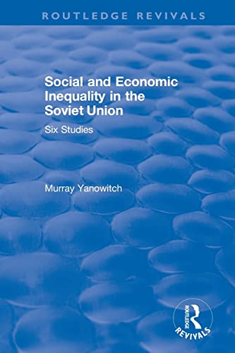 Social and economic inequality in the Soviet Union: Six studies: Yanowitch, Murray