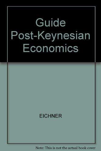 9780873321426: A Guide to Post-Keynesian Economics