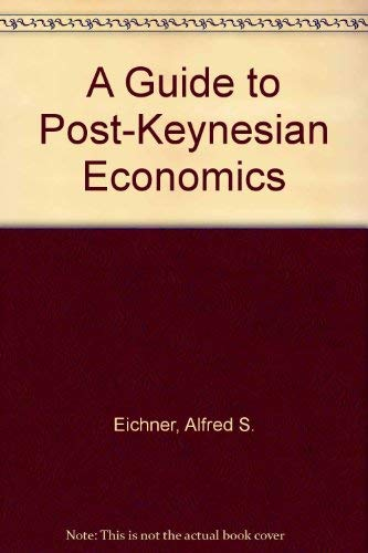 9780873321464: A Guide to Post-Keynesian Economics