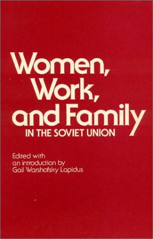 9780873321815: Women, Work and Family in the Soviet Union