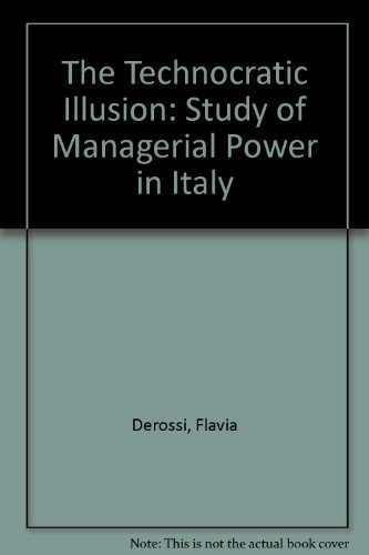 The Technocratic Illusion: Study of Managerial Power: Flavia Derossi